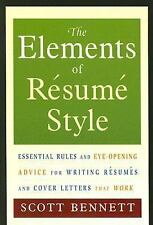 The Elements of Resume Style: Essential Rules and Eye-Opening Advice for Writing