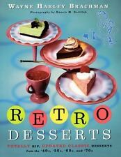Retro Desserts: Totally Hip, Updated Classic Desserts from the '40s, '-ExLibrary