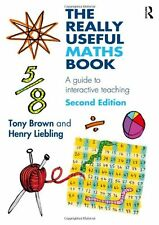 The Really Useful Maths Book: A Guide to Interactive Teaching by Tony Brown,...