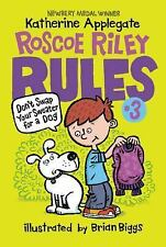 Roscoe Riley Rules: Don't Swap Your Sweater for a Dog 3 by Katherine...