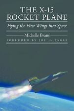 The X-15 Rocket Plane: Flying the First Wings into Space