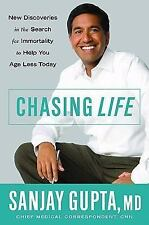 Chasing Life : New Discoveries in the Search for Immortality to Help You Age Les