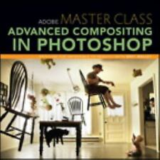 Adobe Master Class : Advanced Compositing in Photoshop by Bret Malley (2014,...