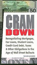 Cramdown: Renegotiating Mortgages, Car Loans, Student Loans, Credit Cards and Ot