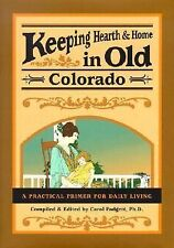 Keeping Hearth & Home in Old Colorado: A Practical Primer for Daily Living