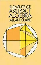 Elements of Abstract Algebra by Allan Clark (1984, Paperback, Reprint)