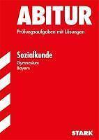 Abitur-Prüfungsaufgaben Gymnasium Bayern. Mit Lösungen / Sozialkunde G8 2014