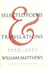 Selected Poems and Translations : 1969-1991 by William Matthews (1993,...
