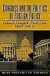Congress and the Politics of Foreign Policy Campbell, Colton C., Rae, Nicol C.,