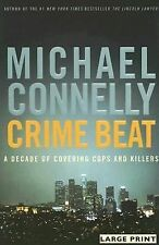 Crime Beat : A Decade of Covering Cops and Killers by Michael Connelly (2006,...