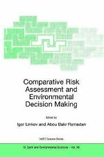 Comparative Risk Assessment and Environmental Decision Making 38 (2004,...