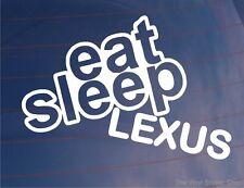 EAT SLEEP LEXUS Humour JDM Voiture/Fenêtre/Pare-choc/Ordinateur portable