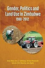 Gender, Politics and Land Use in Zimbabwe 1980-2012 by Norman Manyeruke, Enna...