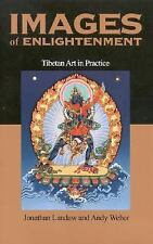 Images of Enlightenment : Tibetan Art in Practice by Jonathan Landaw and Andy...