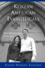 Korean American Evangelicals New Models for Civic Life, Elaine Howard Ecklund
