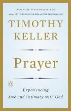 Prayer : Experiencing Awe and Intimacy with God by Timothy Keller (2016,...