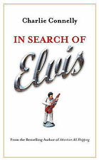 In Search of Elvis: A Journey to Find the Man Beneath the Jumpsuit, Charlie Conn