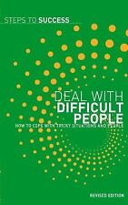 Deal With Difficult People: How To Cope With Tricky Situations And People (Steps