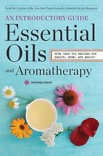 Essential Oils and Aromatherapy : Introductory Guide by Sonoma Press Staff...