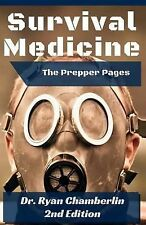 The Prepper Pages : A Surgeon's Guide to Scavenging Items for a Medical Kit,...