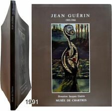 Jean Guérin 1903-1966 catalogue musée Chartres Jacques Guérin Pierre Restany