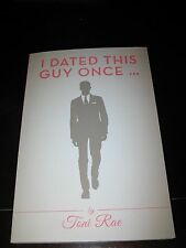I DATED THIS GUY ONCE - PAPERBACK BOOK - SIGNED BY AUTHOR - NEW !