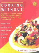 Cooking without: Recipes Free from Added Gluten, Sugar, Dairy Products,...