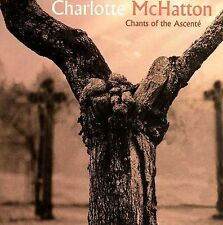 Chants of the Ascente 2006 by Mchatton, Charlotte