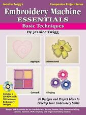 Embroidery Machine Essentials: Basic Techniques : 20 Designs and Project Ideas t