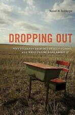 Dropping Out: Why Students Drop Out of High School and What Can Be Done About It