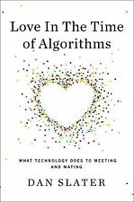 Love in the Time of Algorithms: What Technology Does to Meeting and Ma-ExLibrary