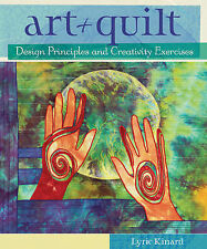 Art + Quilt Design Principles and Creativity Exercises by Kincaid, Lyric ( Autho