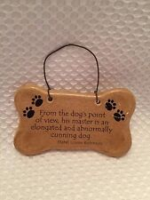 August Ceramics Dog Bone Ornament Quote Hanger  From the dogs point of view...