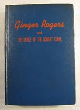 Ginger Rogers and the Riddle of the Scarlet Cloak by Lela E Rogers.  Pub 1942