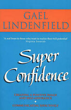 Super Confidence - The Woman's Guide To Getting What You Want Out of Life, Gael: