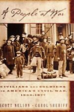 A People at War: Civilians and Soldiers in America's Civil War by Nelson, Scott