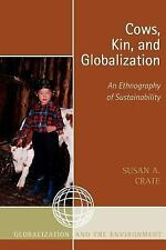 Cows, Kin and Globalization: An Ethnography of Sustainability (Globali-ExLibrary