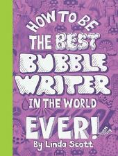 *NEW* How to be the Best Bubblewriter in the World Ever, Linda Scott SHIPS FREE
