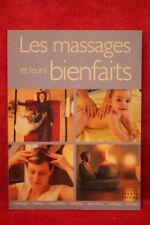 Les massages et leurs bienfaits - Catherine Vigneau Jacques Boulay
