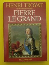 Pierre le Grand ( Biographie )  Henri Troyat - 1979 !