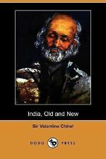 India, Old and New by Valentine Chirol (2007, Paperback)