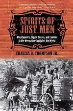 Spirits of Just Men: Mountaineers, Liquor Bosses, and Lawmen in the Moonshine Ca