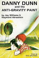 Danny Dunn and the Anti-Gravity Paint by Raymond Abrashkin and Jay Williams...