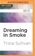 Dreaming in Smoke by Tricia Sullivan (2016, MP3 CD, Unabridged)