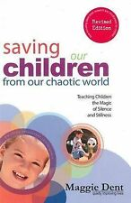 Saving Our Children from Our Chaotic World 'Teaching Children the Magic of Silen