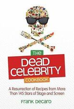 The Dead Celebrity Cookbook: A Resurrection of Recipes from More Than -ExLibrary