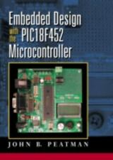 Embedded Design with the PIC18F452 by John B. Peatman (2002, Paperback)