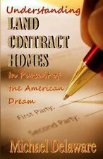 Understanding Land Contract Homes : In Pursuit of the American Dream by...