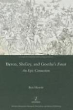 Byron, Shelley and Goethe's Faust: An Epic Connection (Studies in Comparative Li