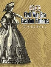 Dover Fashion and Costumes Ser.: 60 Civil War-Era Fashion Patterns by...